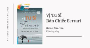 Trích dẫn sách Vị Tu Sĩ Bán Chiếc Ferrari - Robin Sharma