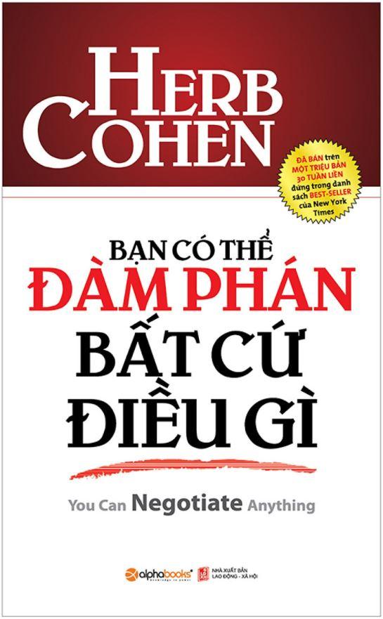Bạn Có Thể Đàm Phán Bất Cứ Điều Gì - Herb Cohen