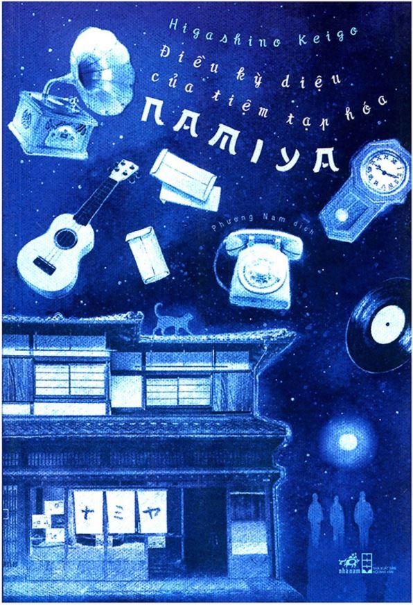 Điều Kỳ Diệu Của Tiệm Tạp Hóa Namiya - Higashino Keigo