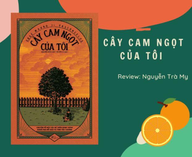 Nguyễn Trà My review sách Cây Cam Ngọt Của Tôi - José Mauro de Vasconcelos