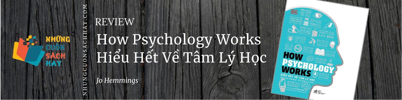 Review sách Hiểu Hết Về Tâm Lý Học - How Psychology Works - Jo Hemmings