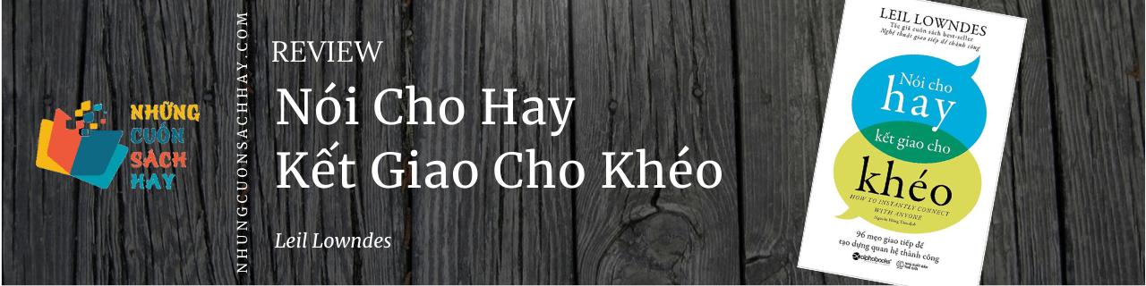 Review sách Nói Cho Hay Kết Giao Cho Khéo - Leil Lowndes