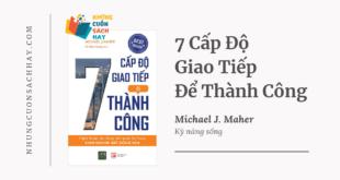 Trích dẫn sách 7 Cấp Độ Giao Tiếp Để Thành Công - Michael J.Maher