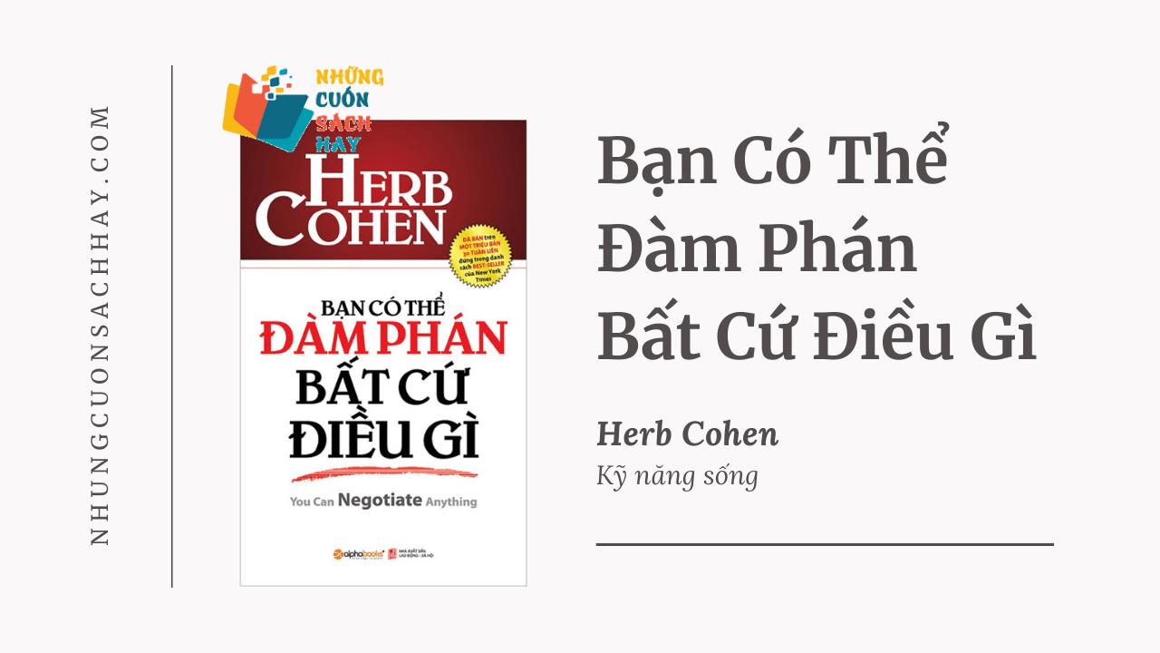 Trích dẫn sách Bạn Có Thể Đàm Phán Bất Cứ Điều Gì - Herb Cohen