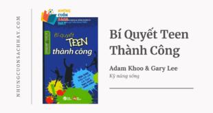 Trích dẫn sách Bí Quyết Teen Thành Công - Adam Khoo và Gary Lee