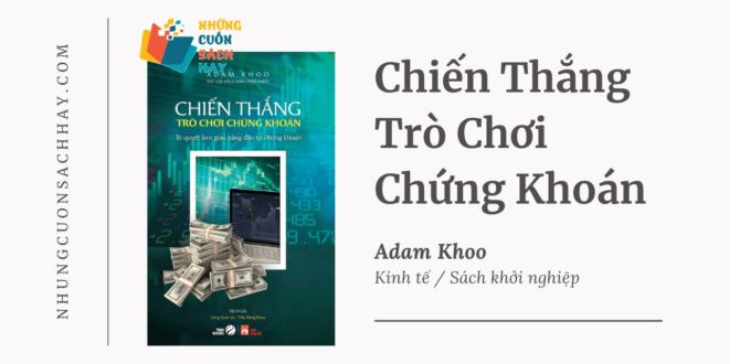 Trích dẫn sách Chiến Thắng Trò Chơi Chứng Khoán - Adam Khoo