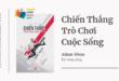 Trích dẫn sách Chiến Thắng Trò Chơi Cuộc Sống - Adam Khoo