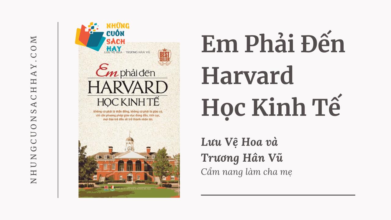 Trích dẫn sách Em Phải Đến Harvard Học Kinh Tế - Lưu Vệ Hoa và Trương Hân Vũ