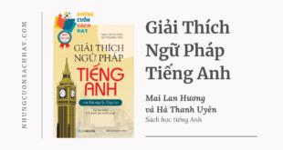 Trích dẫn sách Giải thích Ngữ pháp tiếng Anh - Mai Lan Hương và Hà Thanh Uyên