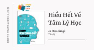 Trích dẫn sách Hiểu Hết Về Tâm Lý Học - How Psychology Works - Jo Hemmings