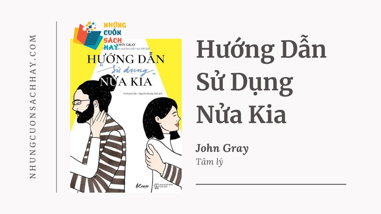 Trích dẫn sách Hướng Dẫn Sử Dụng Nửa Kia - John Gray