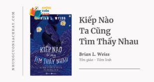 Trích dẫn sách Kiếp Nào Ta Cũng Tìm Thấy Nhau - Brian L. Weiss
