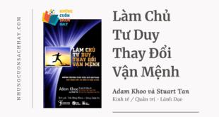 Trích dẫn sách Làm Chủ Tư Duy Thay Đổi Vận Mệnh - Adam Khoo và Stuart Tan