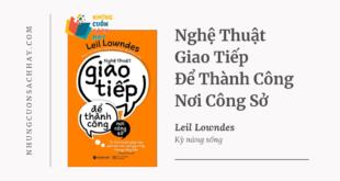 Trích dẫn sách Nghệ Thuật Giao Tiếp Để Thành Công Nơi Công Sở - Leil Lowndes