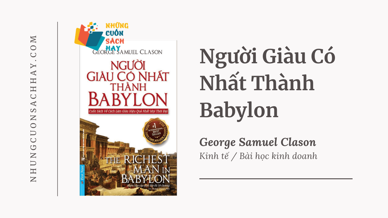 Trích dẫn sách Người Giàu Có Nhất Thành Babylon - George Samuel Clason