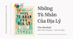 Trích dẫn sách Những Tù Nhân Của Địa Lý - Tim Marshall