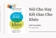Trích dẫn sách Nói Cho Hay Kết Giao Cho Khéo - Leil Lowndes