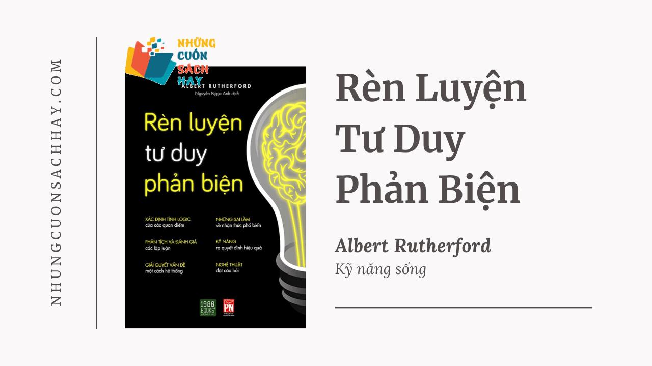 Trích dẫn sách Rèn Luyện Tư Duy Phản Biện - Albert Rutherford