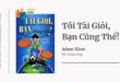 Trích dẫn sách Tôi Tài Giỏi Bạn Cũng Thế - Adam Khoo