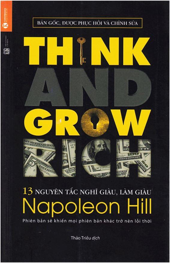 13 Nguyên Tắc Nghĩ Giàu Làm Giàu - Think And Grow Rich - Napoleon Hill