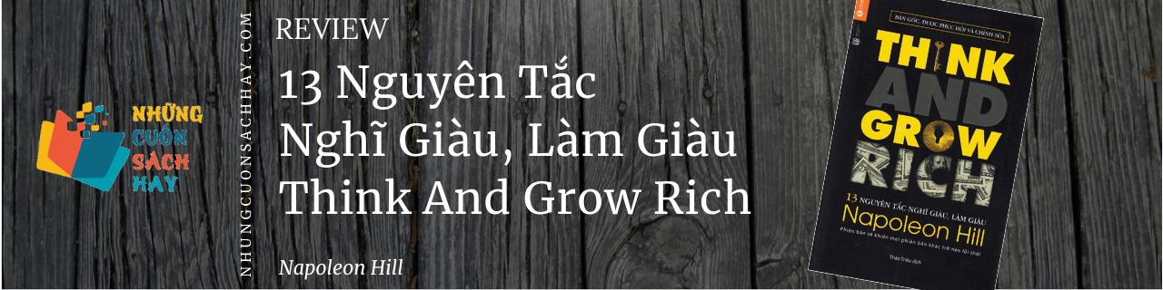 Review sách 13 Nguyên Tắc Nghĩ Giàu Làm Giàu - Think And Grow Rich - Napoleon Hill