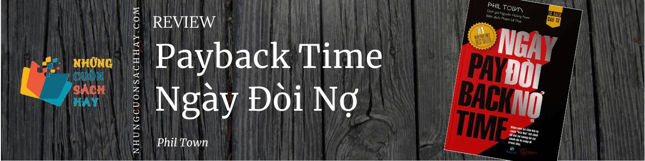 Review sách Payback Time - Ngày Đòi Nợ - Phil Town