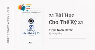 Trích dẫn sách 21 Bài Học Cho Thế Kỷ 21 - Yuval Noah Harari