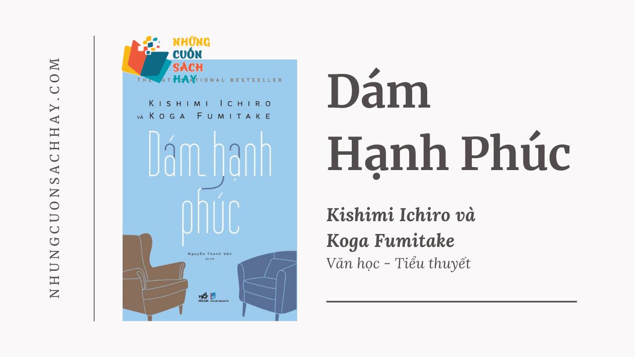 Trích dẫn sách Dám Hạnh Phúc - Kishimi Ichiro và Koga Fumitake