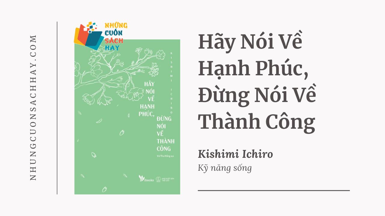 Trích dẫn sách Hãy Nói Về Hạnh Phúc, Đừng Nói Về Thành Công - Kishimi Ichiro