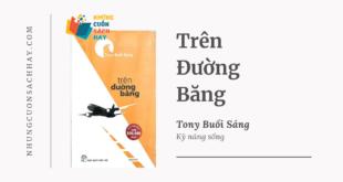 Trích dẫn sách Trên Đường Băng - Tony Buổi Sáng